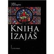 Kniha Izajáš: Komentovaný překlad řecké septuagintní verze - Kniha
