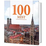 100 měst: Sto nejzajímavějších měst světa