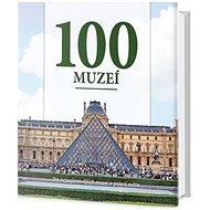 100 muzeí: Sto nejzajímavějších muzeí a galerií světa - Kniha
