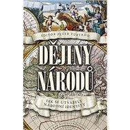 Dějiny národů: Jak se utvářely národní identity