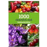 1000 dobrých rad zahrádkářům - Kniha