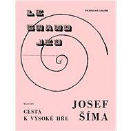 Josef Šíma Cesty k vysoké hře - Kniha
