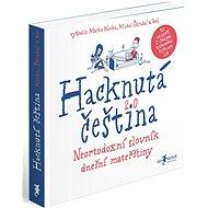 Hacknutá čeština: Neortodoxní slovník dnešní mateřštiny - Kniha