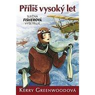 Příliš vysoký let: Slečna Fisherová vyšetřuje - Kniha