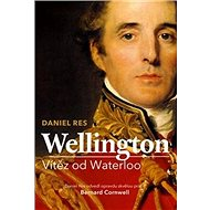 Wellington: Vítěz od Waterloo