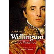 Wellington: Vítěz od Waterloo - Kniha