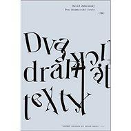 Dva dramatické texty - Kniha