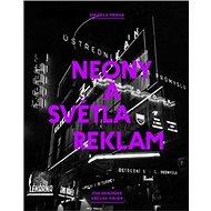 Zmizelá Praha Neony a světla reklam - Kniha