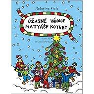 Úžasné Vánoce Matyáše Kotrby - Kniha