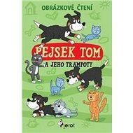 Pejsek Tom a jeho trampoty: Obrázkové čtení - Kniha