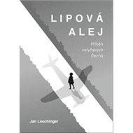 Lipová alej: Příběh volyňských Čechů - Kniha