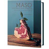 Maso: podle oceňovaného šéfkuchaře Tommyho Myllymäkiho - Kniha