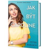 Jak být Caroline - Kniha