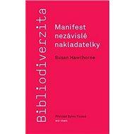 Bibliodiverzita: Manifest nezávislé nakladatelky