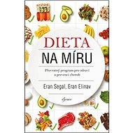 Dieta na míru: Převratný program pro zdraví a prevenci chorob - Kniha