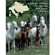 Za lipicány po hřebčínech Evropy - Kniha