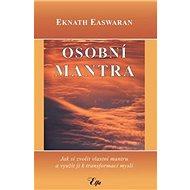 Osobní mantra: Jak si zvolit vlastní mantru a využít ji k transformaci mysli - Kniha