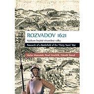 Rozvadov 1621: Výzkum bojiště třicetileté války - Kniha