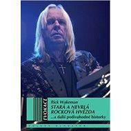 Stará a nevrlá rocková hvězda: . . . a další podivuhodné historky - Kniha