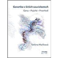 Genetika v širších souvislostech: Geny – Psýché – Prostředí - Kniha