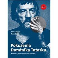 Pokušenia Dominika Tatarku: Rozhovory o literatúre, spoločnosti a Slovákoch - Kniha