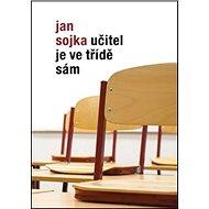 Učitel je ve třídě sám - Kniha