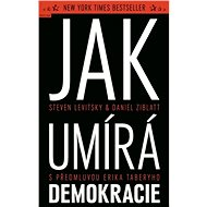 Jak umírá demokracie - Kniha