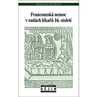 Francouzská nemoc v radách lékařů 16. století - Kniha
