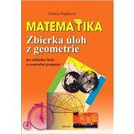 Matematika Zbierka úloh z geometrie: pre základné školy a osemročné gymnáziá - Kniha