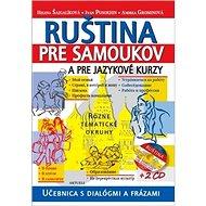 Ruština pre samoukov a pre jazykové kurzy + 2 CD: Učebnica s dialógmi a frázami - Kniha