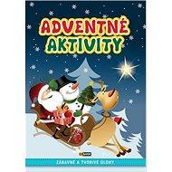 Adventné aktivity: Zábavné a tvorivé úlohy - Kniha