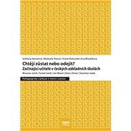 Chtějí zůstat nebo odejít: Začínající učitelé v českých základních školách