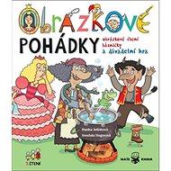 Obrázkové pohádky: Obrázkové čtení, básničky a divadelní hra - Kniha
