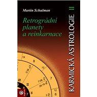 Karmická astrologie 2: Retrográdní planety a reinkarnace