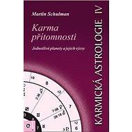 Karmická astrologie 4: Karma přítomnosti
