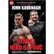 Vyhraj, nebo se pouč: Conor McGregor a já Trénerová cesta - Kniha