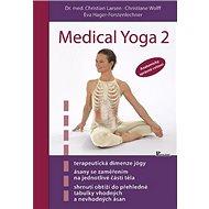 Medical Yoga 2: Anatomicky správné cvičení - Kniha