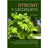Stromy v léčitelství - Kniha