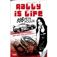 Rally is life: Nikdy, nikdy, nikdy se nevzdávěj!!! - Kniha