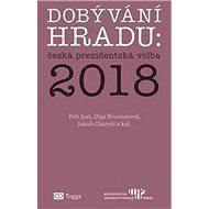 Dobývání Hradu česká prezidentská volba 2018 - Kniha
