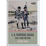 C. K. pionýrské vojsko 2. část: V letech 1792 až 1801