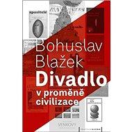 Divadlo v proměně civilizace - Kniha