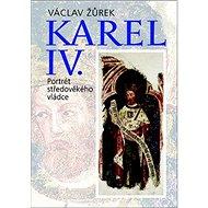Karel IV.: Portrét středověkého vládce - Kniha