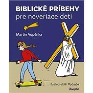 Biblické príbehy pre neveriace deti - Kniha