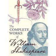 The Complete Works of William Shakespeare - Kniha