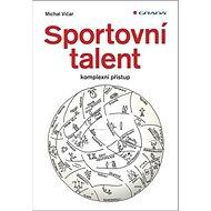 Sportovní talent: komplexní přístup - Kniha