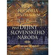 Prvé dejiny slovenského národa: Historia Gentis Slavae - Kniha