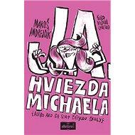 Ja, hviezda Michaela: alebo ako sa stať šéfkou školy - Kniha