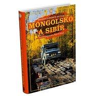 Mongolsko a Sibír: Bronco namiesto hotela - Kniha