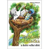 Pohádky pro dědečka a další velké děti - Kniha